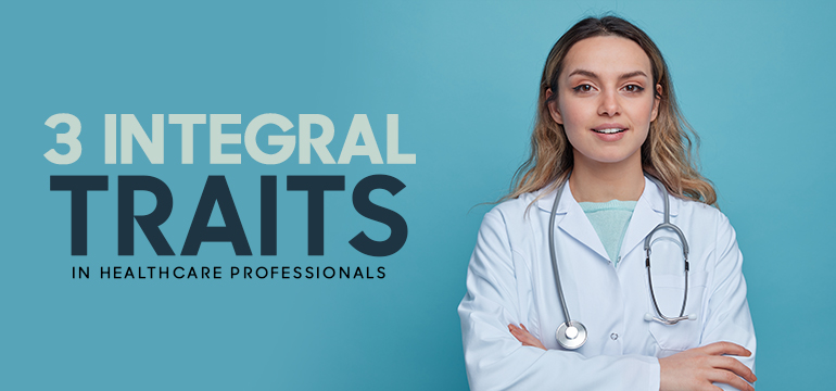 3 Integral Traits in Healthcare Professionals