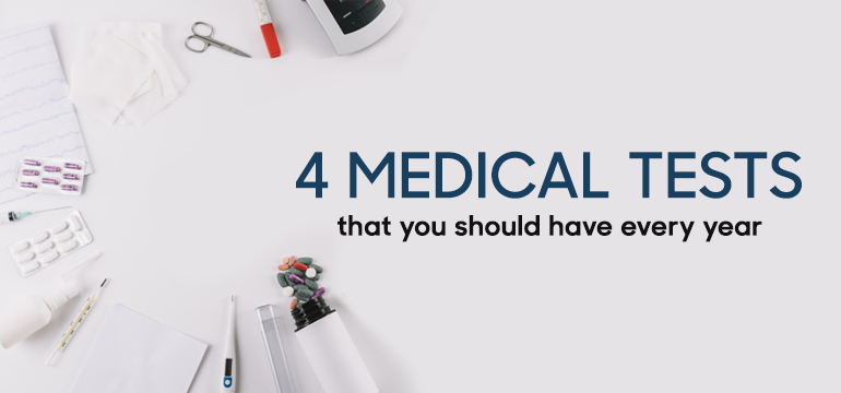 4 Medical Tests That You Should Have Year