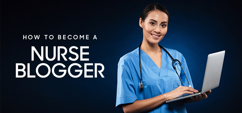 8 Tips on How to Become a Nurse Blogger