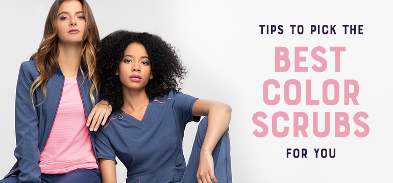Tips to Pick the Best Color Scrubs for You