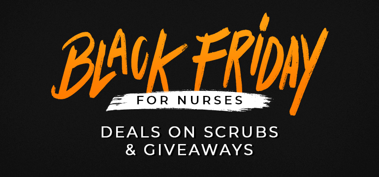 Black Friday for Nurses - Deals on Scrubs & Giveaways