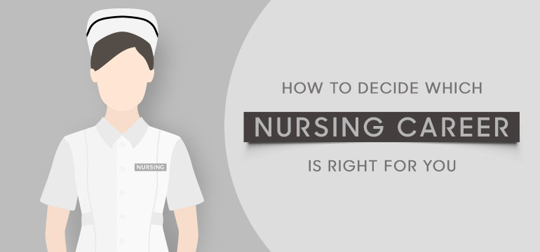 How to Decide Which Nursing Career Is Right for You