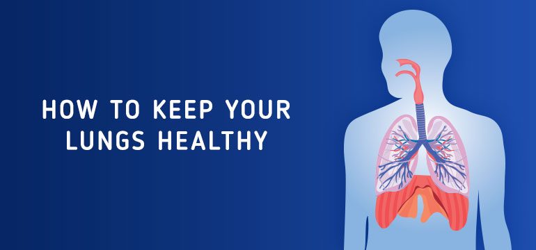 How to Keep Your Lungs Healthy