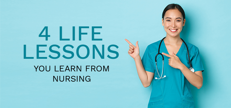 4 Life Lessions You Learn from Nursing