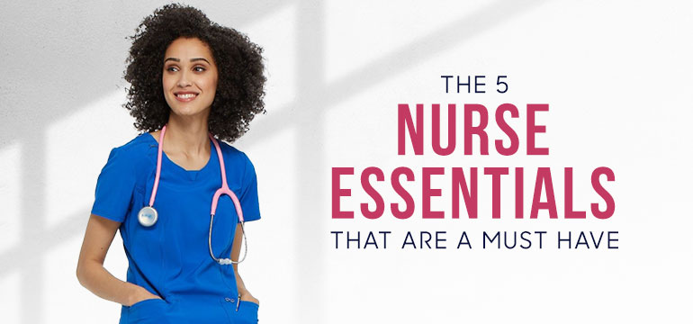 5 Best Nurse Essentials That Are A Must Have