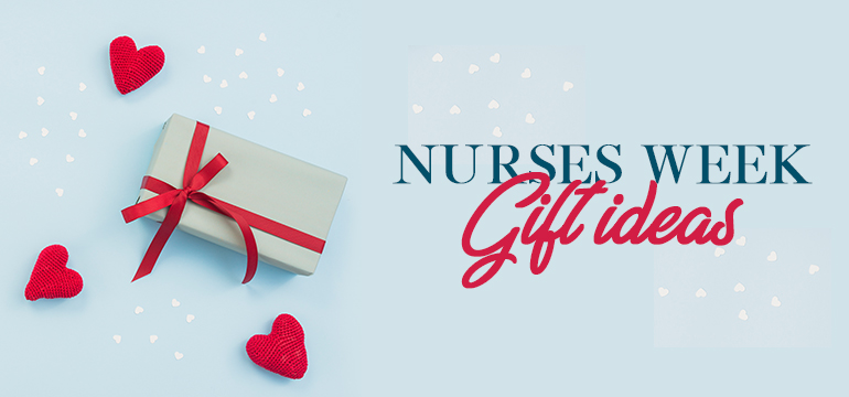 Nurses Week Gifts Ideas | National Nurses Week 2020