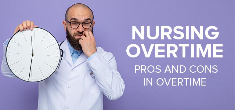 Nursing Overtime - The Pros, Cons & It All Makes Sense
