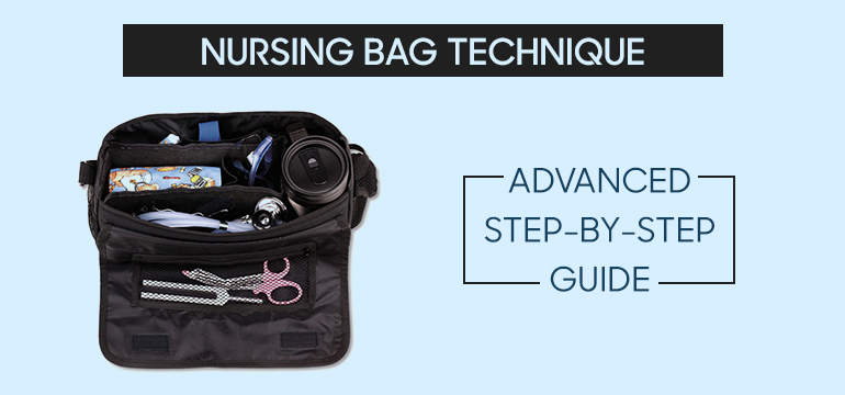 Nursing Bag Technique - Advanced Step-by-Step Guide