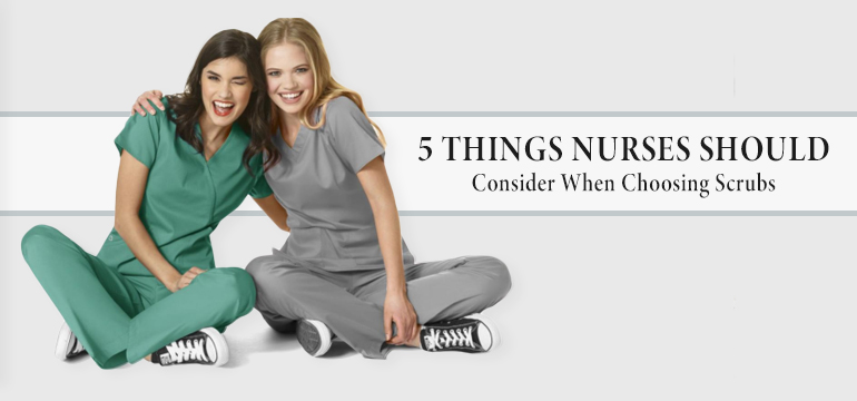 5 Things Nurses Should Consider When Choosing Scrubs